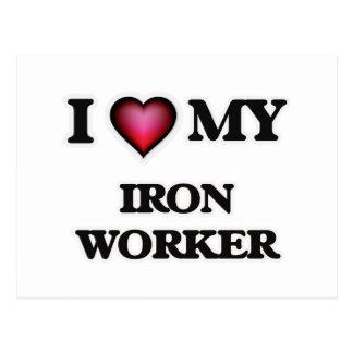 I love my Iron Worker Postcard