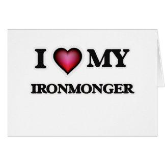 I love my Ironmonger Card