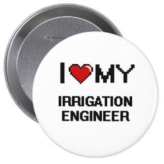 I love my Irrigation Engineer 4 Inch Round Button