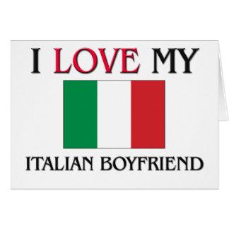 I Love My Italian Boyfriend Greeting Card