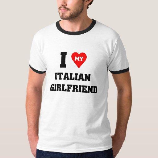 I love my Italian Girlfriend T Shirt