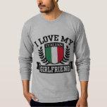 I Love My Italian Girlfriend Tee Shirt