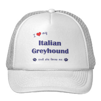I Love My Italian Greyhound (Female Dog) Hats