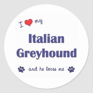 I Love My Italian Greyhound (Male Dog) Classic Round Sticker