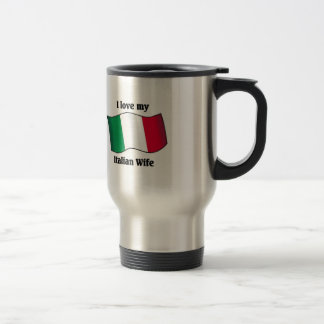 I love my Italian Wife 15 Oz Stainless Steel Travel Mug