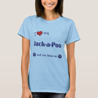 I Love My Jack-a-Poo (Female Dog) T-Shirt