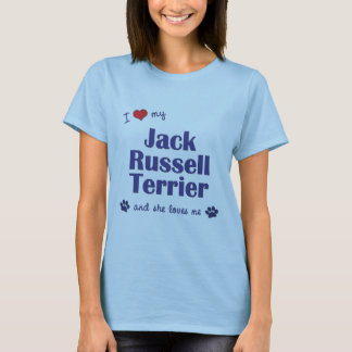 I Love My Jack Russell Terrier (Female Dog) T-Shirt