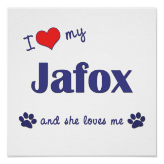 I Love My Jafox (Female Dog) Posters