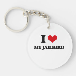I love My Jailbird Single-Sided Round Acrylic Keychain