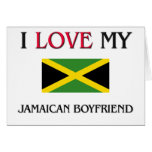 I Love My Jamaican Boyfriend Greeting Card