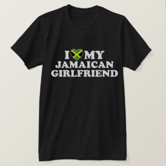 I Love My Jamaican Girlfriend T-Shirt