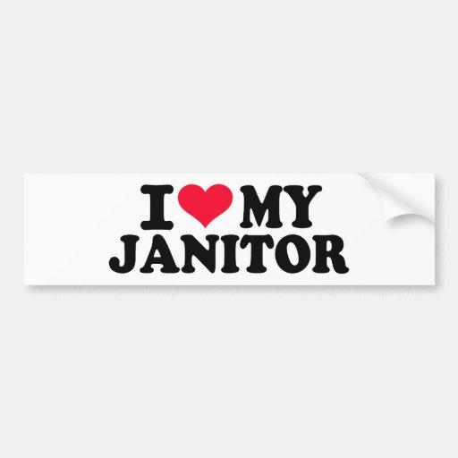 I love my Janitor Car Bumper Sticker