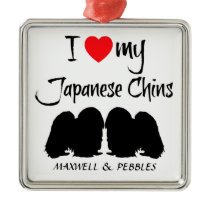 I Love My Japanese Chin Dogs Metal Ornament