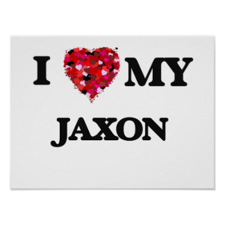 I love my Jaxon Poster