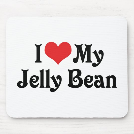 I Love My Jelly Bean Mouse Pad