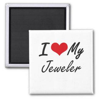 I love my Jeweler 2 Inch Square Magnet