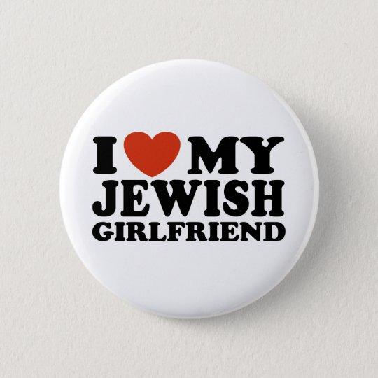 I Love My Jewish Girlfriend Button