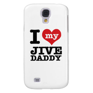 I love my Jive Daddy Samsung Galaxy S4 Cover