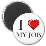 I love my job 2 inch round magnet