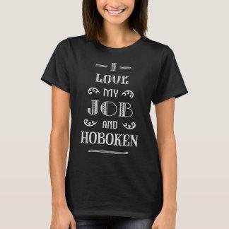 I love my job and Hoboken T-Shirt