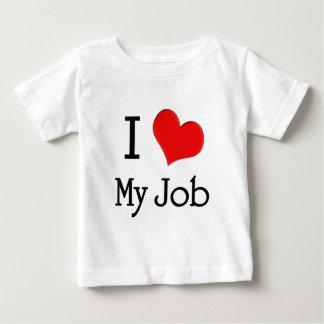 I Love My Job Baby T-Shirt