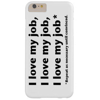 I Love My Job Barely There iPhone 6 Plus Case