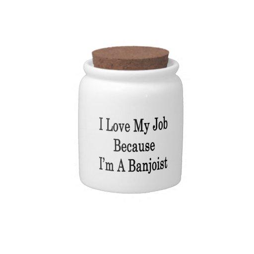 I Love My Job Because I'm A Banjoist Candy Jars