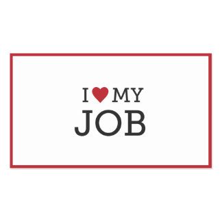 I Love My Job Business Card