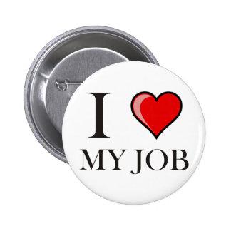 I love my job button
