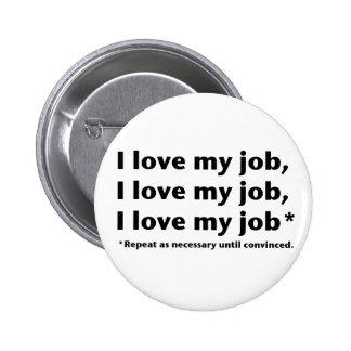 I Love My Job* Button
