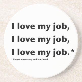 I Love My Job* Coaster coaster