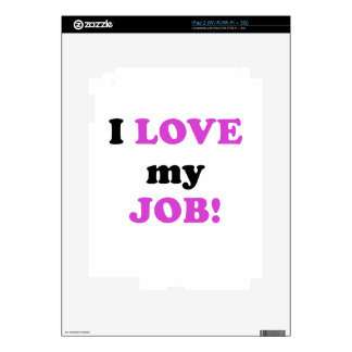 I Love my Job Decal For The iPad 2