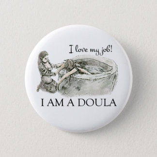 I love my job! Doula badge Pinback Button
