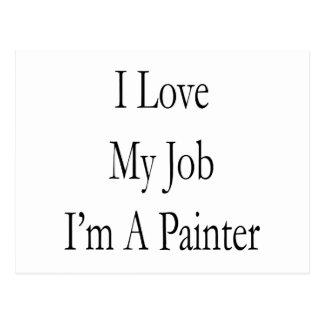 I Love My Job I'm A Painter Postcard
