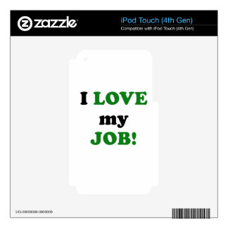 I Love my Job iPod Touch 4G Skin