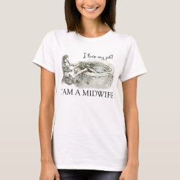 I love my job! Midwife t-shirt