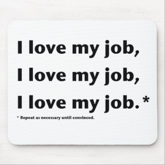 I Love My Job.* Mouse Pad mousepad