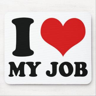 I LOVE MY JOB - mousepad