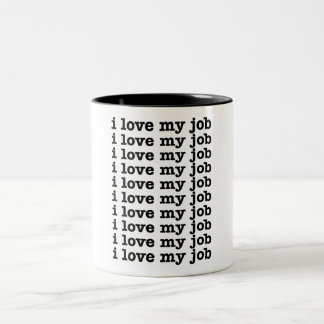 I Love My Job Two-Tone Coffee Mug