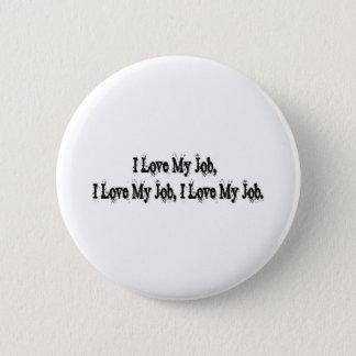 I Love My Job Pinback Button