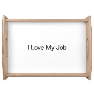 I Love My Job Serving Platter