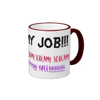 I LOVE MY JOB!!! RINGER MUG