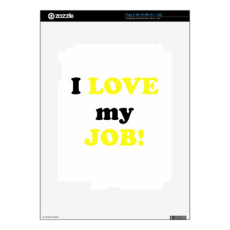 I Love my Job Skin For The iPad 2