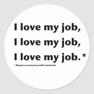 I Love My Job* Sticker sticker