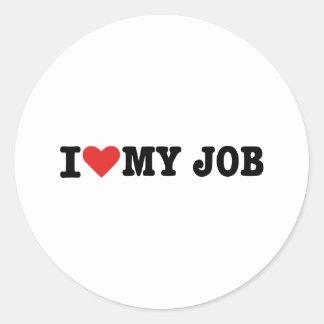 I love my job round stickers