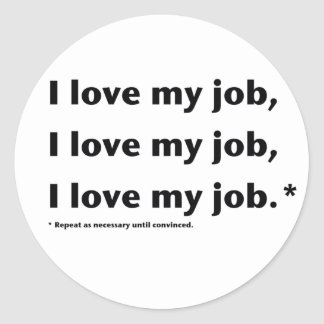 I Love My Job* Sticker