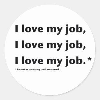 I Love My Job* Sticker