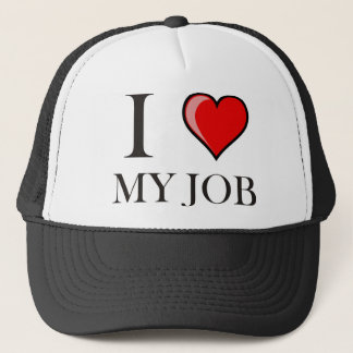 I love my job trucker hat