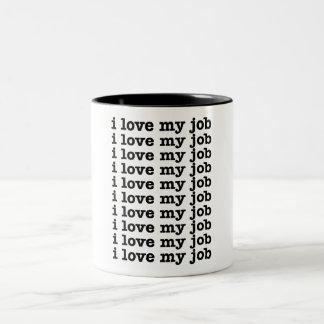 I Love My Job Two-Tone Coffee Mug