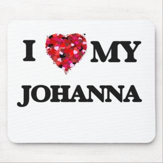 I love my Johanna Mouse Pad